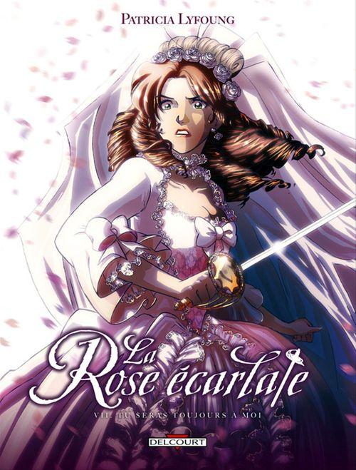 La rose écarlate T.7 ; tu seras toujours à moi