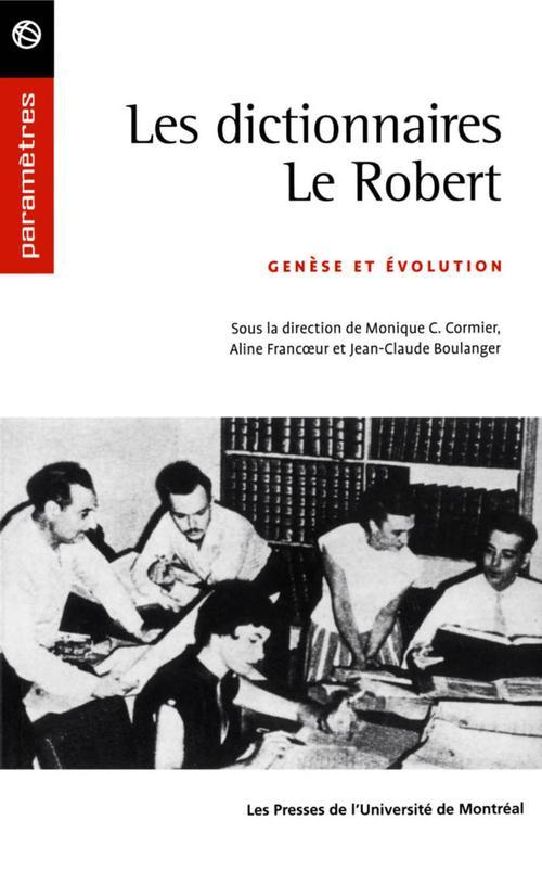 les dictionnaires Le Robert ; genèse et évolution