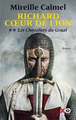 Vente Livre Numérique : Richard Coeur de Lion - tome 2 Les Chevaliers du Graal  - Mireille Calmel