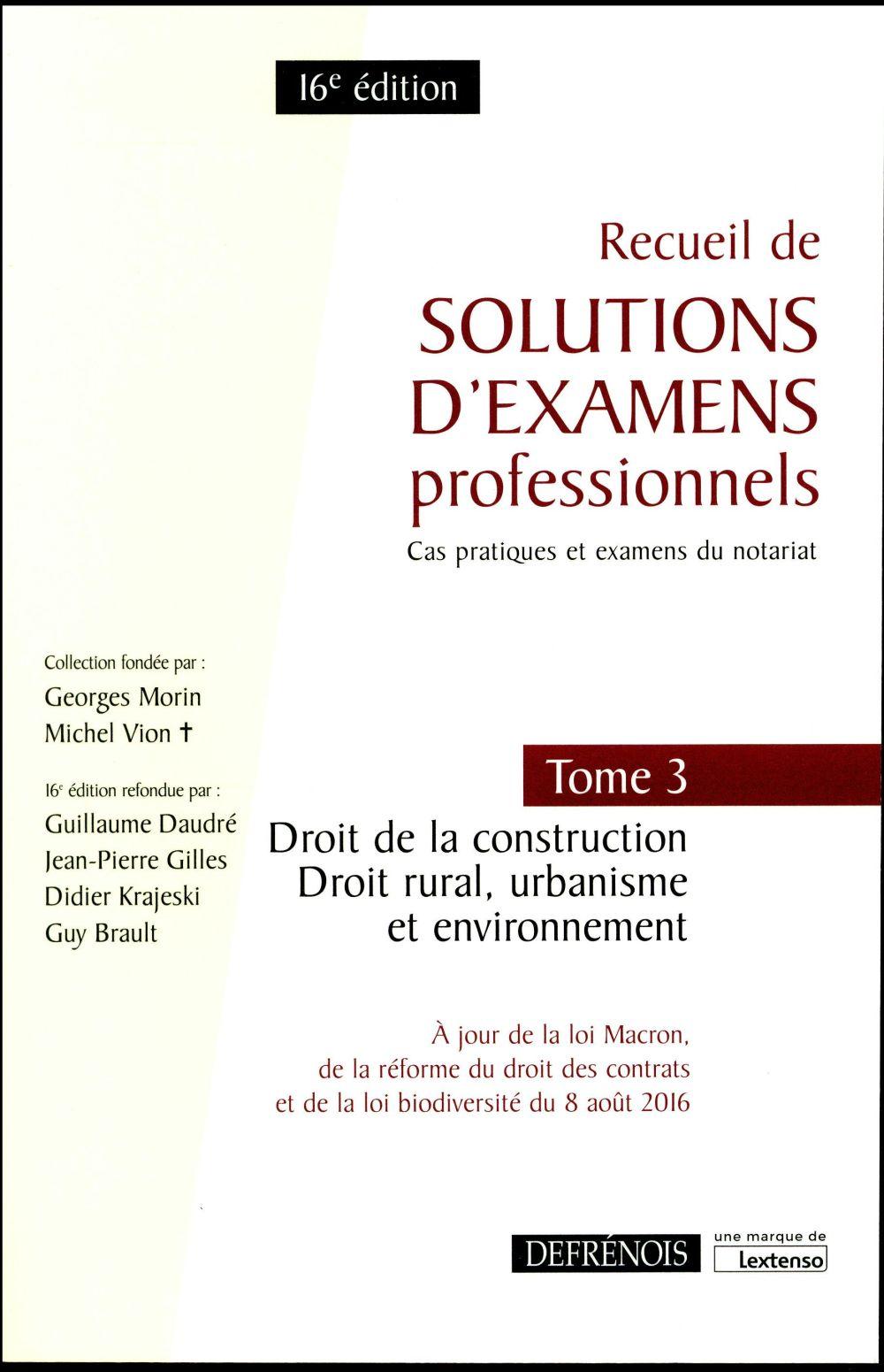 Recueil de solutions d'examens professionnels t.3 ; droit de la construction ; droit rural, urbanisme et environnement (16e édition)