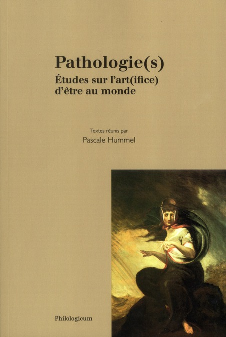 Pathologie(s) ; études sur l'art(ifice) d'être au monde
