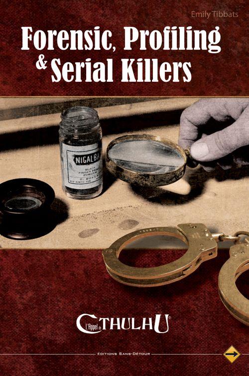 L'appel de Cthulhu ; forensic, profiling & serial killers