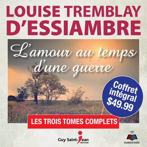 Vente AudioBook : L'amour au temps d'une guerre - coffret intégral  - Louise Tremblay d'Essiambre
