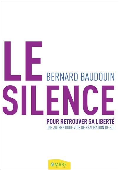 Le silence pour retrouver sa liberté ; une authentique voie de réalisation de soi