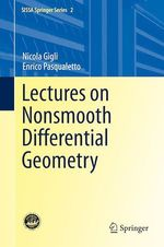 Lectures on Nonsmooth Differential Geometry  - Enrico Pasqualetto - Nicola Gigli