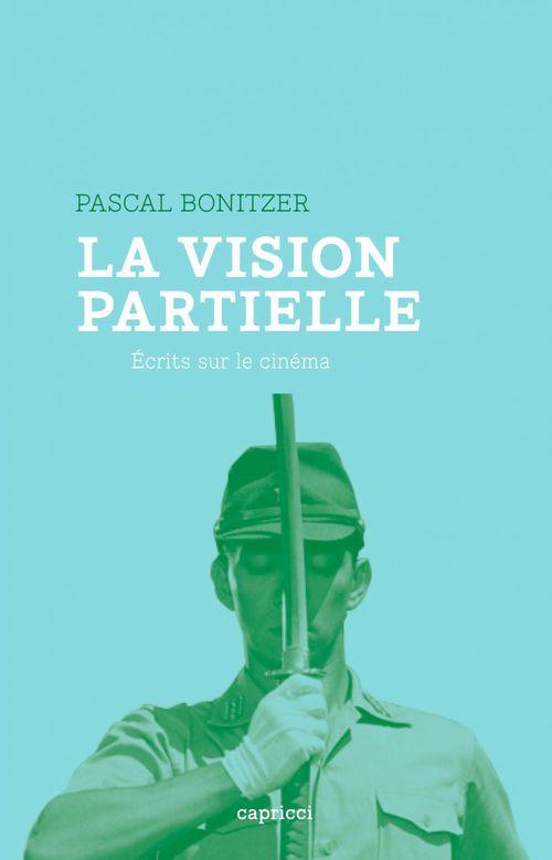 La vision partielle ; écrits sur le cinéma