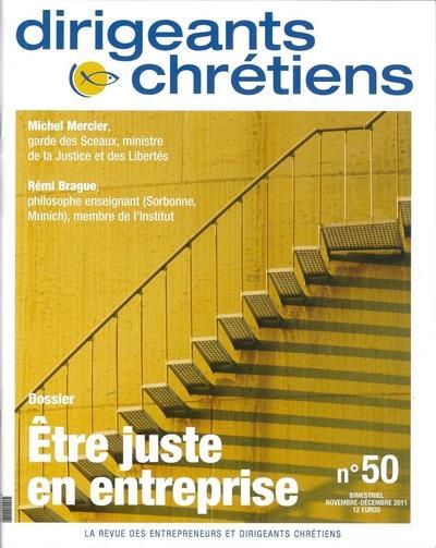 Dirigeants chrétiens n.50 ; être juste en entreprise ; novembre/décembre 2011