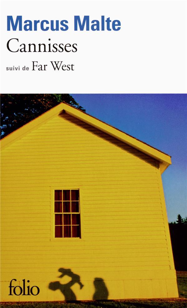Cannisses ; far west