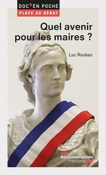 Vente Livre Numérique : Quel avenir pour les maires ?  - Luc ROUBAN - La Documentation française