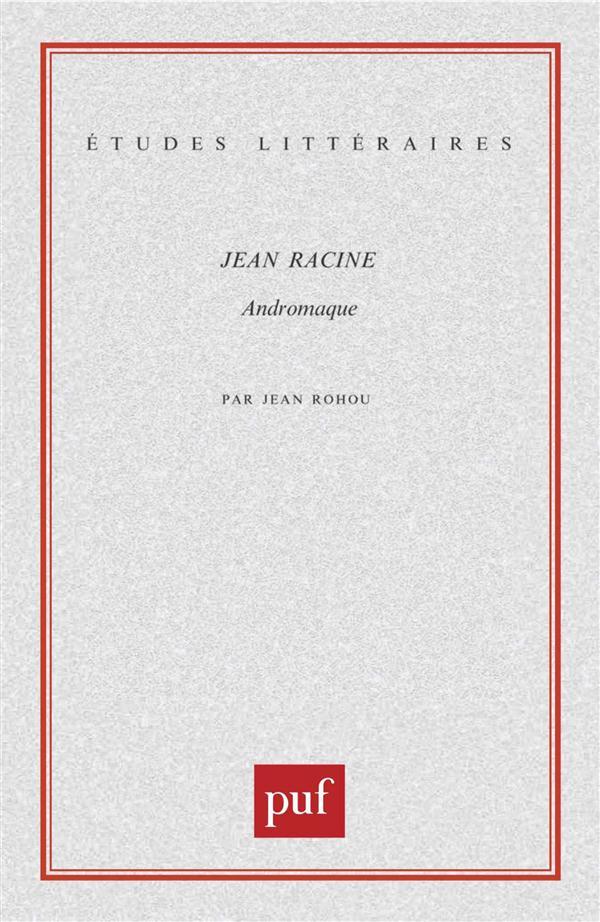ETUDES LITTERAIRES T.67 ; Andromaque, de Jean Racine