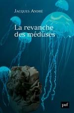 Vente EBooks : La revanche des méduses  - Jacques ANDRÉ