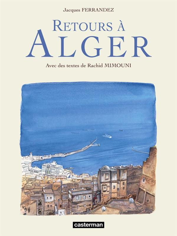 Carnets d'Orient - recueil ; retours à Alger