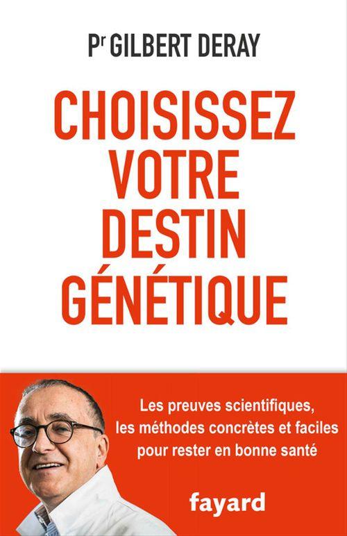 Choisissez votre destin génétique  - Gilbert Deray