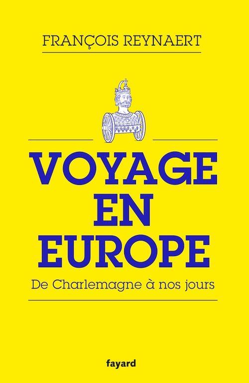 Voyage en Europe ; de Charlemagne à nos jours