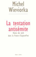 Vente Livre Numérique : La tentation antisémite  - Michel WIEVIORKA