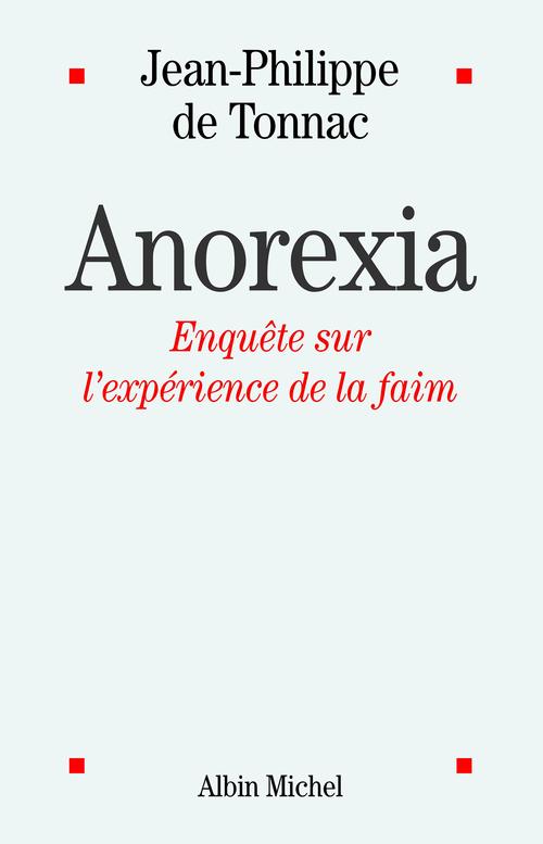 Anorexia - enquete sur l'experience de la faim