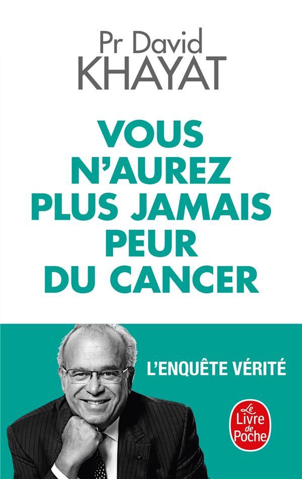 Vous n'aurez plus jamais peur du cancer ; l'enquête vérité
