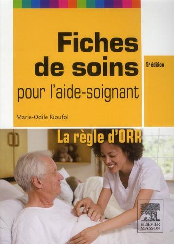 Fiches De Soins Pour L'Aide-Soignant ; La Regle D'Orr (5e Edition)