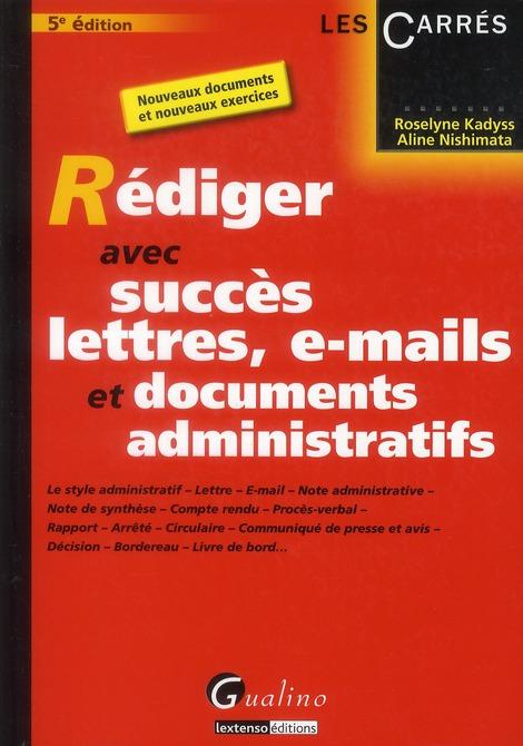 Rédiger avec succès lettres, e-mail et documents administratifs (5e édition)