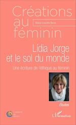 Lídia Jorge et le sol du monde  - Maria Graciete Besse