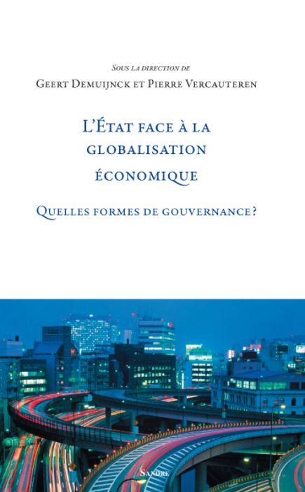 L'Etat face à la globalisation économique ; quelles formes de gouvernance ?