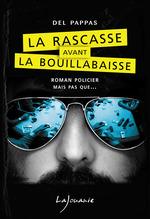 Vente Livre Numérique : La Rascasse avant la Bouillabaisse  - Gilles Del pappas