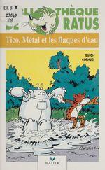 Vente Livre Numérique : Tico, Métal et les flaques d'eau  - Jeanine Guion - Jean Guion - Pierre Cornuel