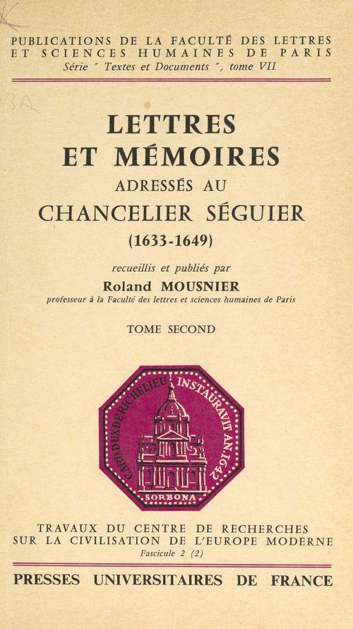 Lettres et mémoires adressés au chancelier Séguier (2)  - Roland Mousnier (1907-1993)