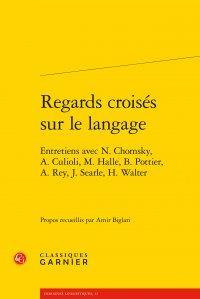 Regards Croises Sur Le Langage ; Entretiens Avec N. Chomsky, A. Culioli, M. Halle, B. Pottier, A. Rey, J. Seatle, H. Walter