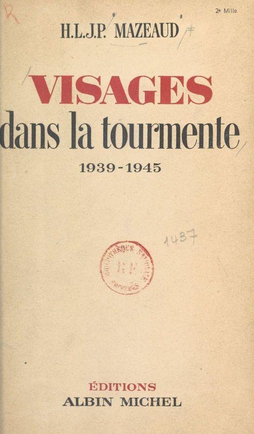 Visages dans la tourmente  - H. L. J. P. Mazeaud