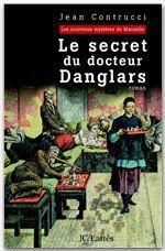 Vente Livre Numérique : Le secret du docteur Danglars  - Jean Contrucci