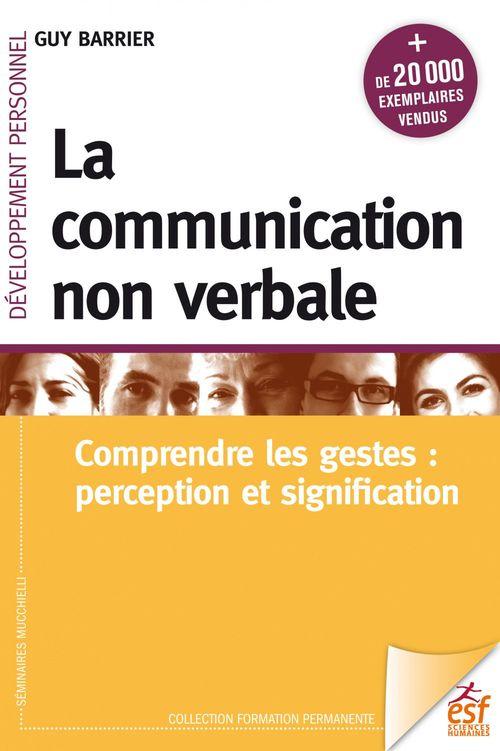 La communication non verbale ; comprendre les gestes : perception et signification