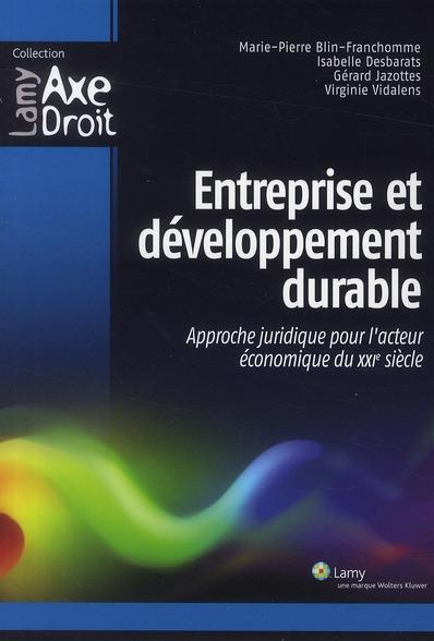 Entreprise et développement durable ; approche juridique pour l'acteur économique du XXI siècle
