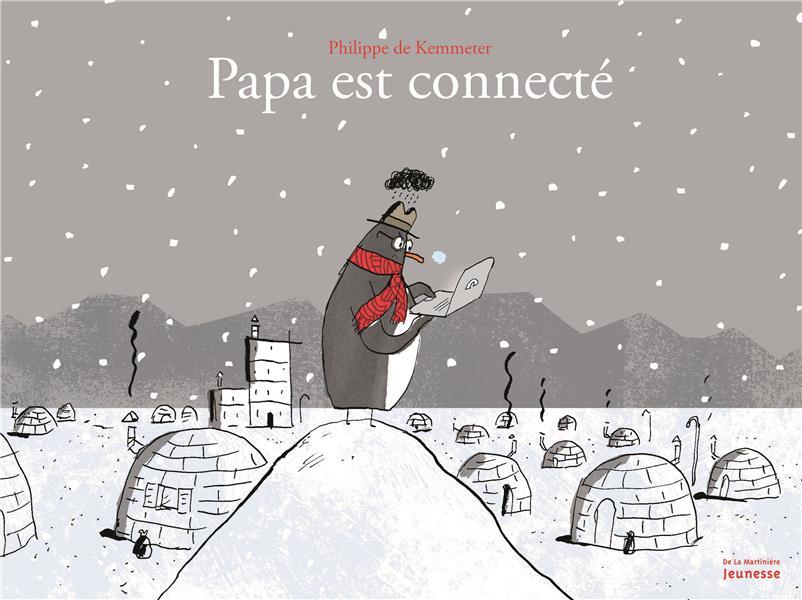 Papa est connecté