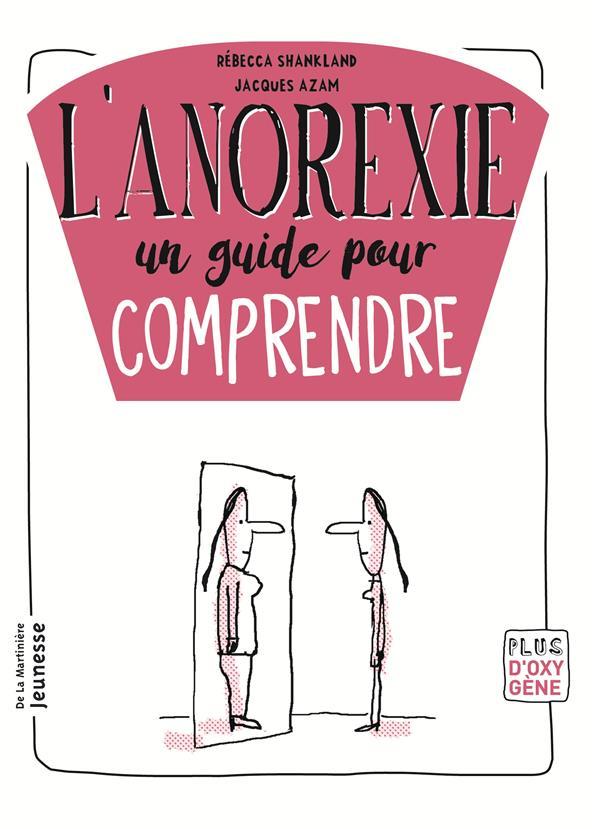 L'anorexie ; comprendre et s'en sortir