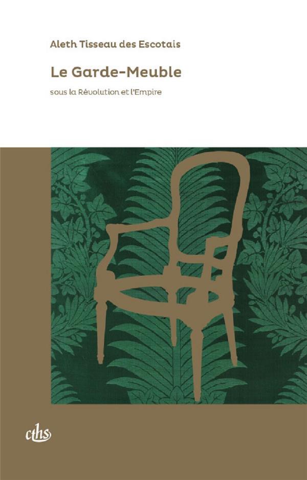 Le garde-meuble sous la Révolution et l'Empire