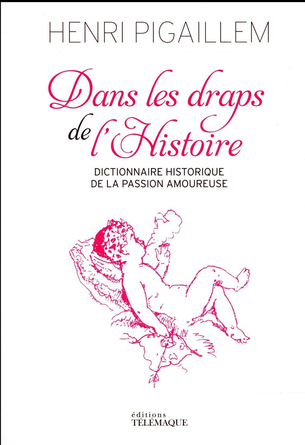 Pigaillem Henri - Dans les draps de l'histoire