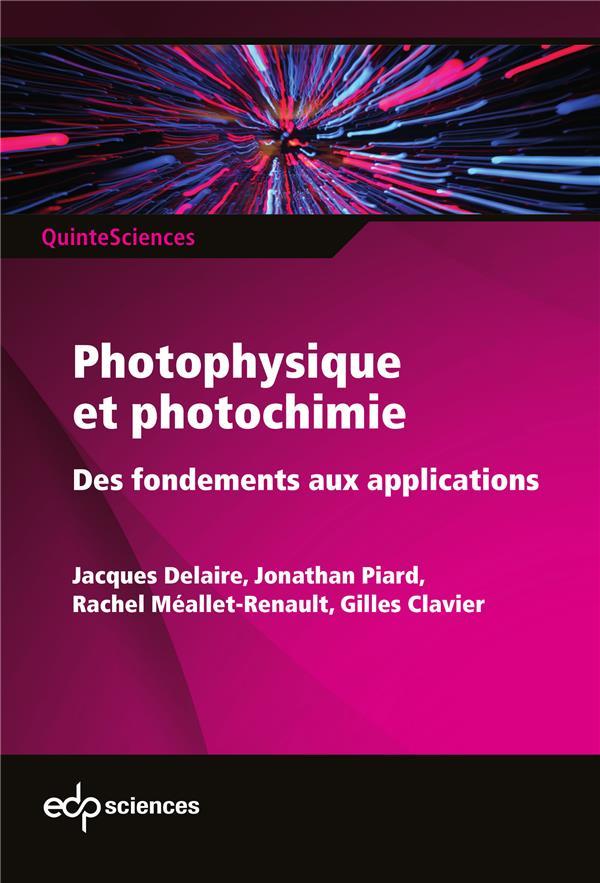 Photophysique et photochimie ; des fondements aux applications