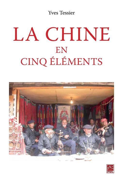 La Chine en cinq éléments