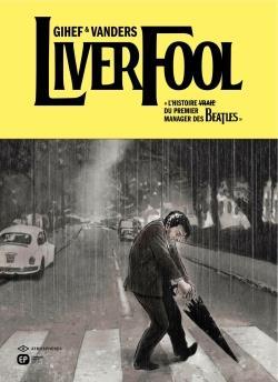 liverfool ; l'histoire (vraie) du premier manager des Beatles