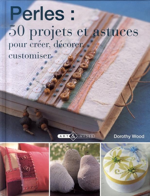 Perles : 50 projets et astuces