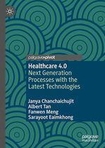 Healthcare 4.0  - Sarayoot Eaimkhong - Albert Tan - Janya Chanchaichujit - Fanwen Meng