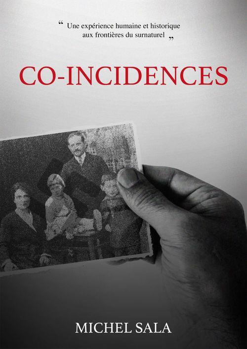 Co-incidences ; une expérience humaine et historique aux frontières du surnaturel
