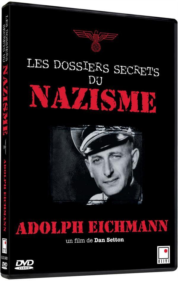 les dossiers secrets du nazisme : Eichmann