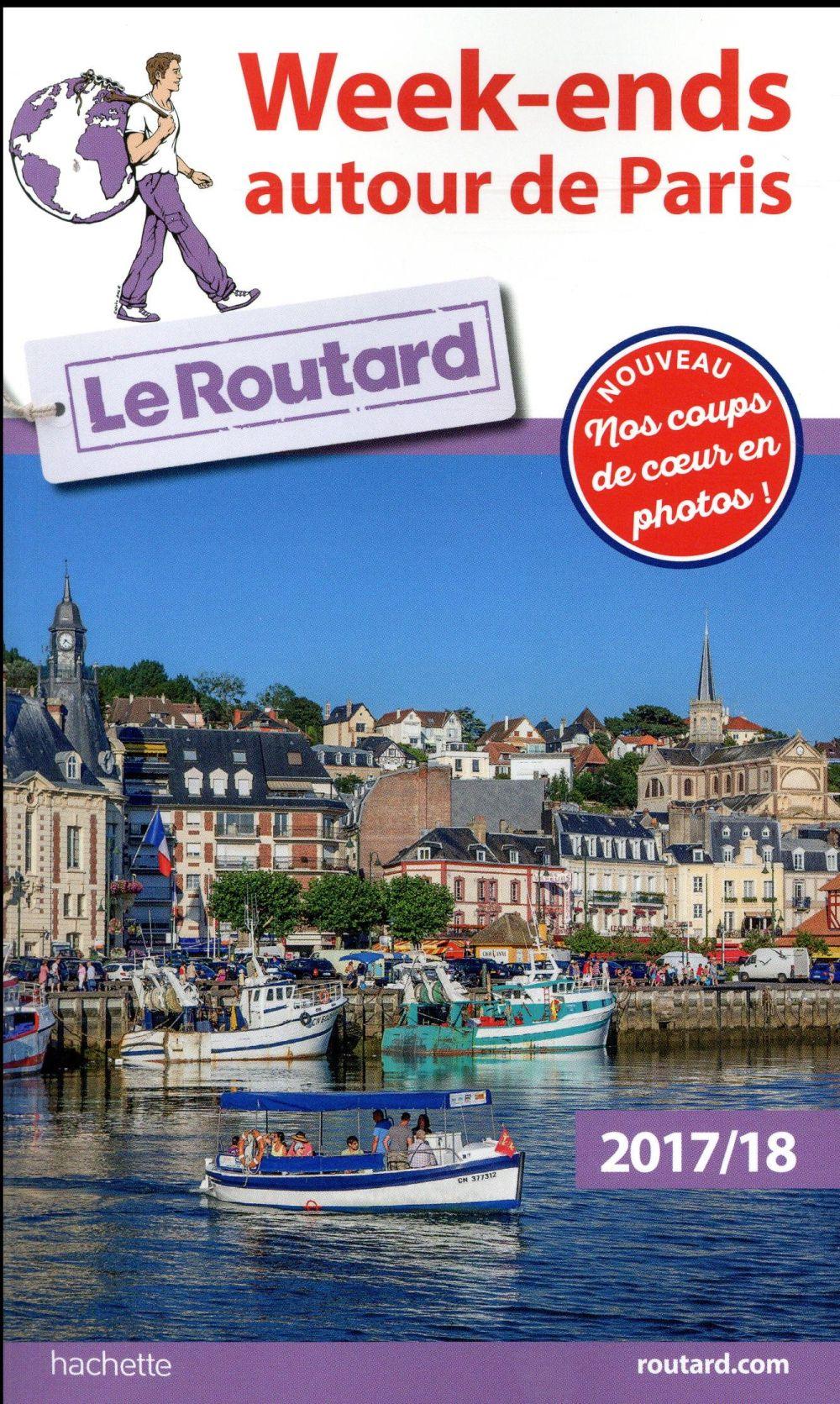 Guide Du Routard ; Week-Ends Autour De Paris (Edition 2017)