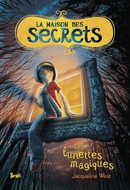 La maison des secrets t.1 ; les lunettes magiques