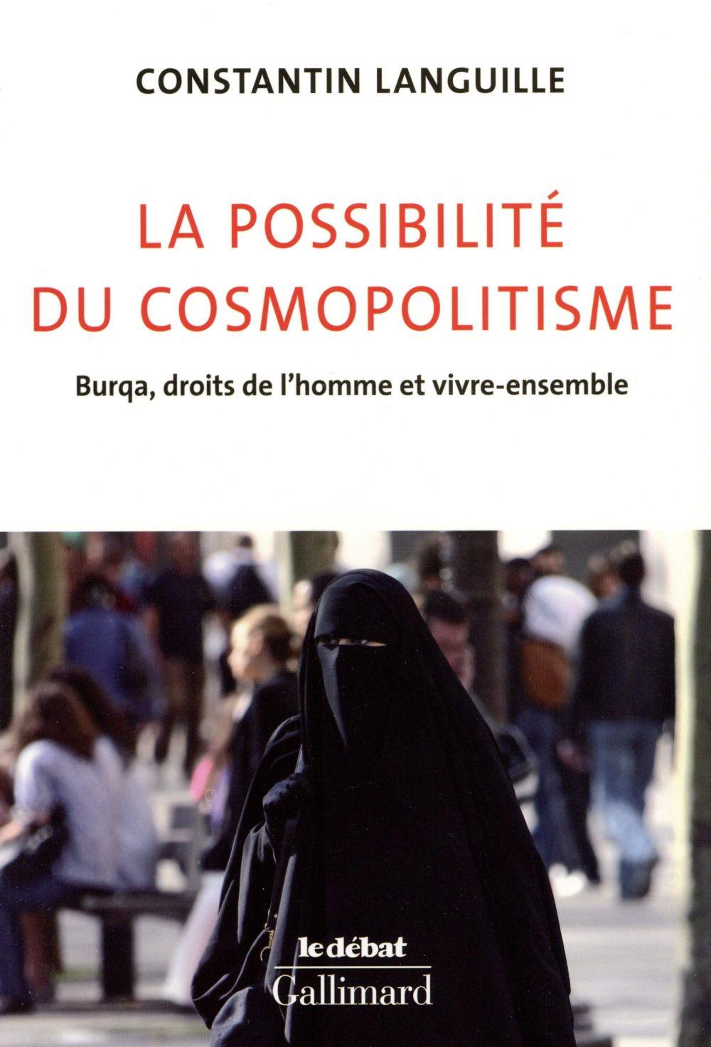 La possibilite du cosmopolitisme ; burqa, droits de l'homme et vivre-ensemble