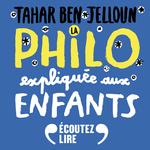 Vente AudioBook : La philo expliquée aux enfants  - Tahar Ben Jelloun