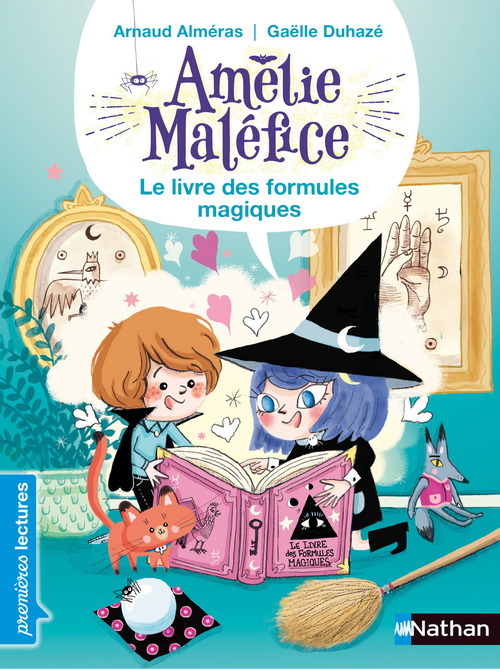Amélie Maléfice ; le livre des formules magiques