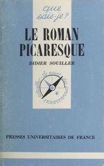 Le roman picaresque  - D Souiller - Didier Souiller